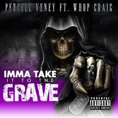 Imma Take It to the Grave (feat. Whop Craig) - Single