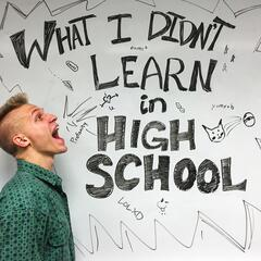What I Didn't Learn in High School (Parody) - Single