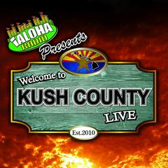Welcome to Kush County Live