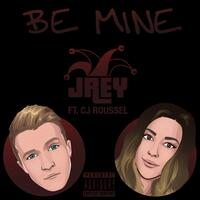 Be Mine (feat. CJ Roussel) - Single