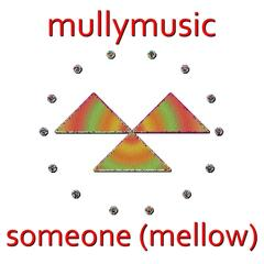 Someone (Mellow)