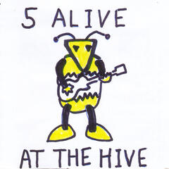 5 Alive at the Hive