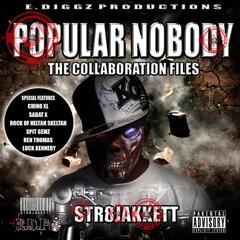 Popular Nobody: The Collaboration Files