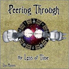 Peering Through the Lens of Time