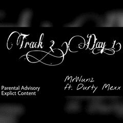 Track 2, Day 1 (feat. Durty Mexx)