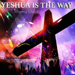 Yeshua Is the Way