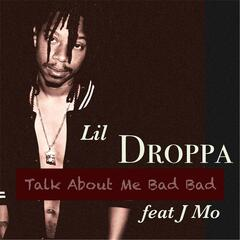 Talk About Me Bad Bad (feat. J Mo)