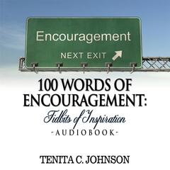 100 Words of Encouragement: Tidbits of Inspiration