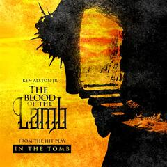 "The Blood of the Lamb (From the Original Soundtrack of ""In the Tomb"")"
