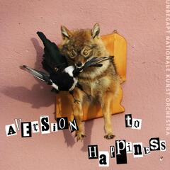 Aversion to Happiness