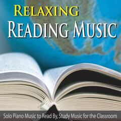 Relaxing Reading Music: Solo Piano Music to Read By, Study Music for the Classroom