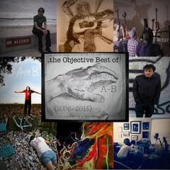The Objective Best of A - B (2006 - 2015)