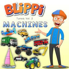 Blippi Tunes, Vol. 2: Machines (Music for Toddlers)