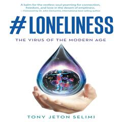 #Loneliness - The Virus of the Modern Age