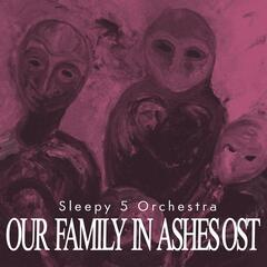 Our Family in Ashes Ost