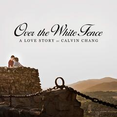 Over the White Fence: A Love Story