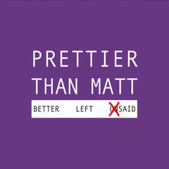 Better Left Said