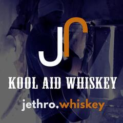 Kool Aid Whiskey