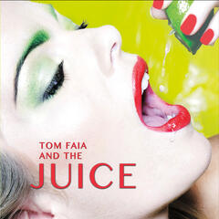 Tom Faia and the Juice