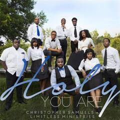 Holy You Are (feat. Limitless Ministries)
