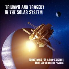 Triumph and Tragedy in the Solar System
