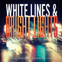 White Lines and Bright Lights