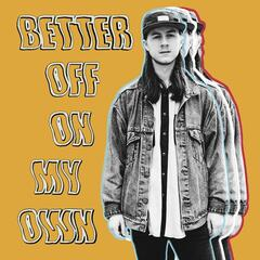 Better off on My Own