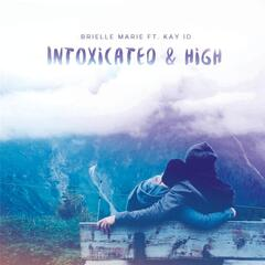 Intoxicated and High (feat. Kay Id)