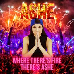 Where There's Fire, There's Ashe