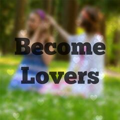 Become Lovers