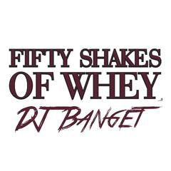 Fifty Shakes of Whey