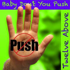 Baby Don't You Push