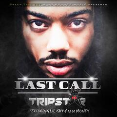Last Call (Radio Version) [feat. Lil Capp & 1200 Money]