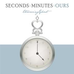 Seconds: Minutes: Ours