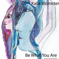 Be What You Are (feat. Christina Rengefors, Filip Frostemark & Beppe Olsson)