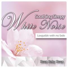 Soothing Sleepy White Noise (Loopable with No Fade)