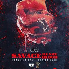 Savage Heart Savage Blood (feat. Sutter Kain)