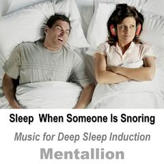 Sleep When Someone Is Snoring: Music for Deep Sleep Induction