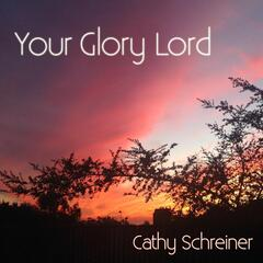 Your Glory Lord