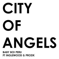 City of Angels (feat. Inglewood & Prozik)
