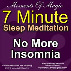 7 Minute Sleep Meditation: No More Insomnia