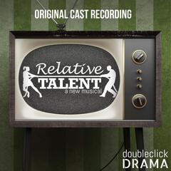 Relative Talent (Original Cast Recording)
