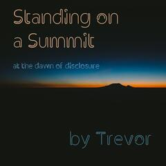 Standing on a Summit at the Dawn of Disclosure