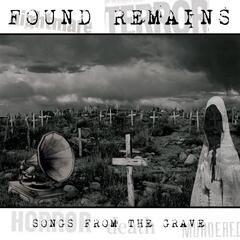 Found Remains... Songs from the Grave