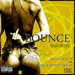 Bounce (Baby Bitch) [feat. Stackmoney Dolla]