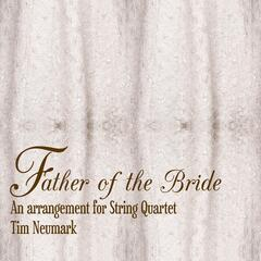 Father of the Bride (For String Quartet)