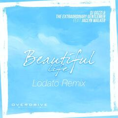 Beautiful Life (feat. Jaclyn Walker) [Lodato Remix]