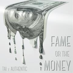 Fame or the Money (feat. Authentic)