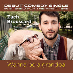 Wanna Be a Grandpa