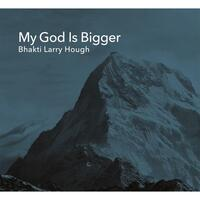 My God Is Bigger